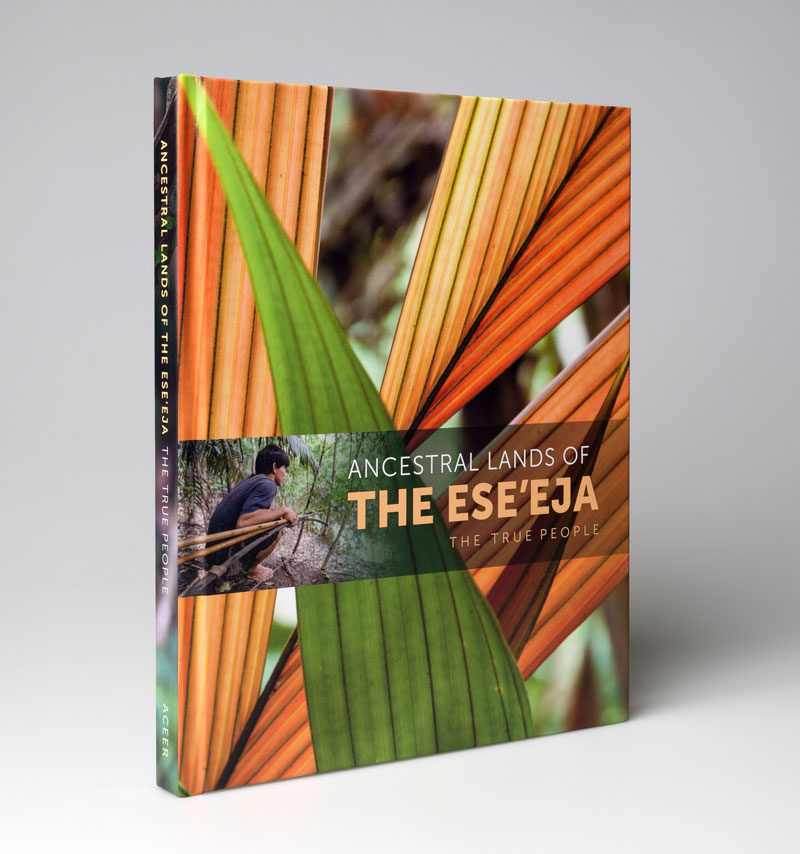 Ancestral Lands of The Ese'Eja: The True People, The Latest Book by Jon Cox